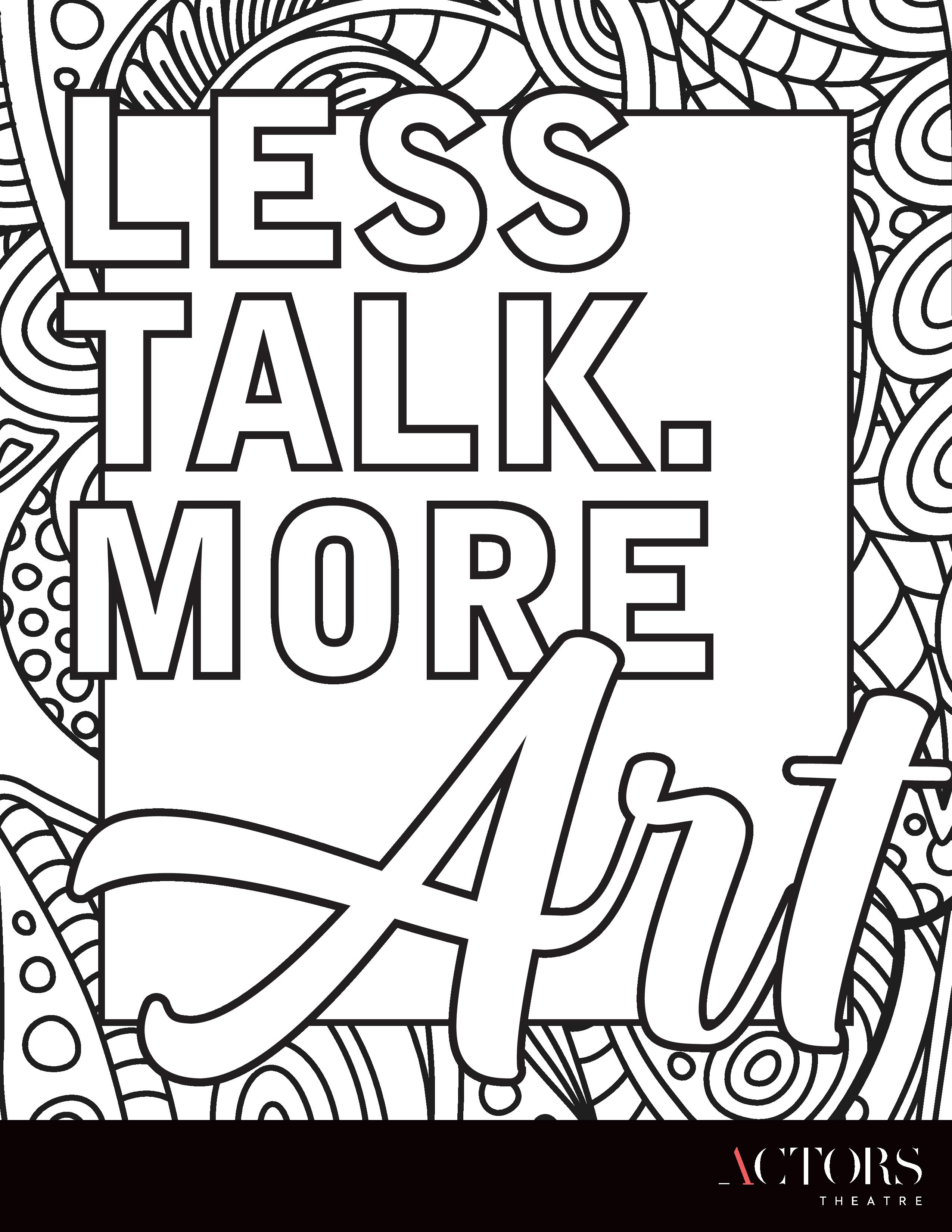 Less Talk. More Art